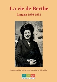 Odile Ralu - La vie de Berthe - Langast 1930-1953.