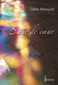 Odile Rebeyrat - Soeur de coeur.