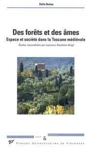 Odile Redon - Des forêts et des âmes - Espace et société dans la Toscane médiévale.