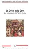 Odile Redon et Line Sallmann - Le Désir et le Goût - Une autre histoire (XIIIe-XVIIIe siècles).