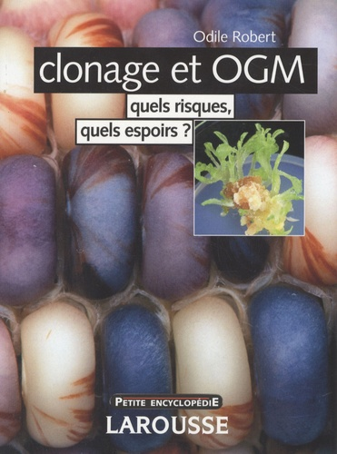 Odile Robert - Clonage et OGM - Quels risques, quels espoirs ?.