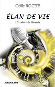Odile Roche - Elan de vie - L'audace de réussir.  Sur les traces Jean-Pierre Schlinger, grand entrepreneur en fauteuil roulant.
