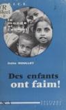 Odile Roullet et M. Ganzin - Des enfants ont faim !.