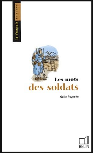 Odile Roynette - Les mots des soldats.