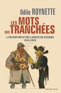 Odile Roynette - Les mots des tranchées - L'invention d'une langue de guerre 1914-1919.