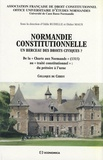 """Odile Rudelle et Didier Maus - Normandie constitutionnelle - Un berceau des droits civiques ? De la """"Charte aux Normands"""" (1315) au """"traité constitutionnel"""" : du prétoire à l'urne."""