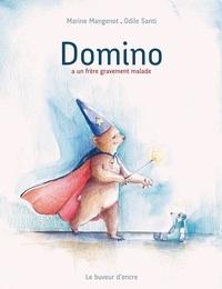 Odile Santi et Marine Mangenot - Domino a un frère gravement malade.