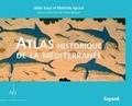 Odile Sassi et Mathilde Aycard - Atlas historique de la Méditerranée.