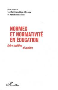 Odile Schneider-Mizony et Maurice Sachot - Normes et normativité en éducation - Entre tradition et rupture.