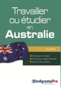 Odile Smadja - Travailler, ou étudier en Australie.