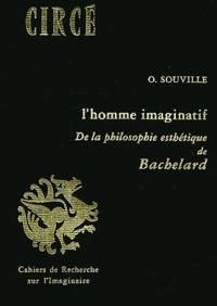 Odile Souville - L'Homme imaginatif - De la philosophie esthétique de Bachelard.