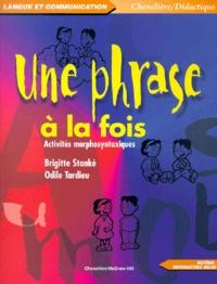 Odile Tardieu et Brigitte Stanké - Une phrase à la fois - Activités morphosyntaxiques.