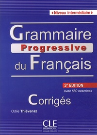 Odile Thiévenaz - Grammaire progressive du Français avec 680 exercices - Corrigés, niveau intermédiaire.