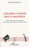 Odile Tripier-Mondancin - L'éducation musicale dans le secondaire - Attributs, formation des enseignants et programmes de collège, valeurs.