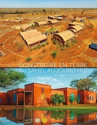 Construire en terre au Sahel aujourd'hui - Odile Vandermeeren |