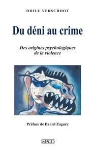 Goodtastepolice.fr Du déni au crime - Des origines psychologiques de la violence Image