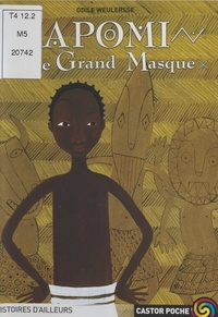 Odile Weulersse et Charlotte Gastaut - Apomi et le grand masque.