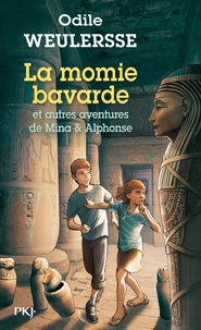 Odile Weulersse - La momie bavarde - Et autres aventures de Mina et Alphonse.