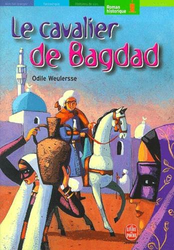 Odile Weulersse - Le cavalier de Bagdad.