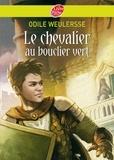 Odile Weulersse - Le chevalier au bouclier vert.