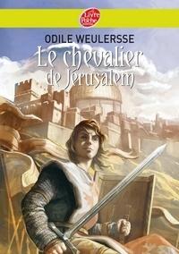 Odile Weulersse - Le chevalier de Jérusalem.