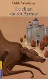Odile Weulersse - Le chien du roi Arthur.