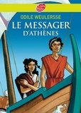 Odile Weulersse - Le messager d'Athènes.