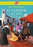 Odile Weulersse - Le voleur de soie.