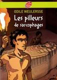 Odile Weulersse - Les pilleurs de sarcophages.