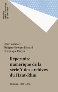 Odile Wilsdorf et Philippe-Georges Richard - Répertoire numérique de la série Y des archives du Haut-Rhin - Prisons (1800-1870).