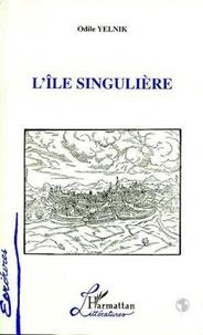 Odile Yelnik - L'île singulière.