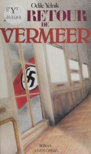 Odile Yelnik - Le Retour de Vermeer.