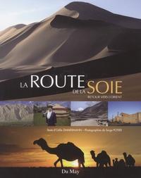 Odile Zimmermann et Serge Potier - La route de la soie - Retour vers l'Orient.