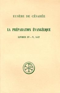 LA PREPARATION EVANGELIQUE. Livres 4 et 5, 1-17, Edition bilingue français-grec.pdf