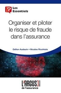 Odilon Audoin et Nicolas Ricchiuto - Piloter le risque de fraude dans l'assurance.