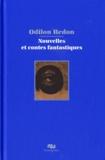 Odilon Redon - Nouvelles et contes fantastiques.