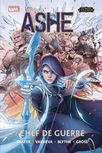 Odin Austin Shafer et Nina Vakueva - League of Legends Tome 1 : Ashe, Chef de Guerre.