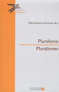 Odina Benoist et Hervé Isar - Pluralisme, pluralismes.