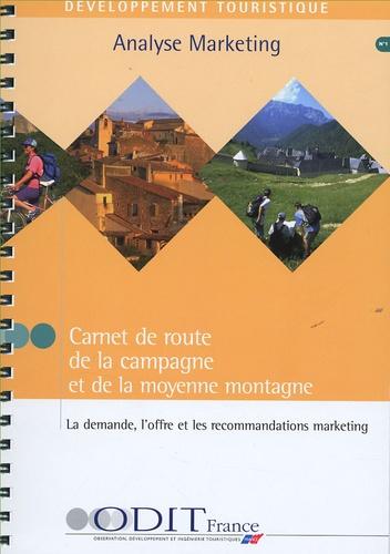 ODIT France - Carnet de route de la campagne et de la moyenne montagne - La demande, l'offre et les recommandations marketing.