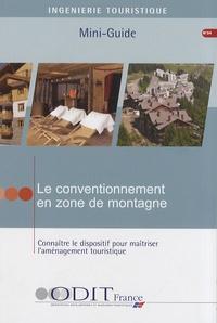ODIT France - Le conventionnement en zone de montagne - Connaître le dispositif pour maîtriser l'aménagement touristique.