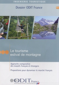 ODIT France - Le tourisme estival de montagne - Approche comparative des massifs français et étrangers - Propositions pour dynamiser le marché français.