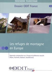 ODIT France - Les refuges de montagne en Europe - Approche comparative sur 10 pays de différents massifs (Alpes, Pyrénées, Balkans, Scandinavie).