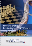 ODIT France - Offre touristique - La stratégie d'ODIT France.