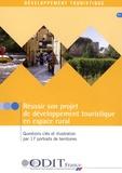 ODIT France - Réussir son projet de développement touristique en espace rural - Questions clés et illustration par 17 portraits de territoires.