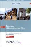 ODIT France - Tourisme et tournages de films - Comment dynamiser son territoire par l'audiovisuel.