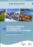 ODIT France - Tourisme, urbanisme et aménagement sur le littoral et en montagne - Les outils stratégiques et opérationnels pour une offre d'hébergement marchand.