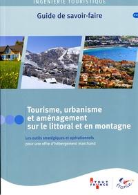 Tourisme, urbanisme et aménagement sur le littoral et en montagne - Les outils stratégiques et opérationnels pour une offre dhébergement marchand.pdf