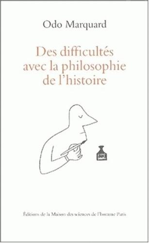 Odo Marquard - Des difficultés avec la philosophie de l'histoire.