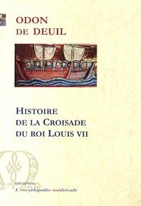 Odon de Deuil - Histoire de la croisade du roi Louis VII.