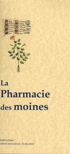 Odon de Meung - La pharmacie des moines - Des vertus des plantes.